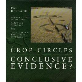 Delgado, Pat: Crop circles conclusive evidence.