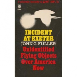 Fuller, John G.: Incident at Exeter. Unidentified flying objects over America now (Pb)