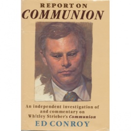 Conroy, Ed: Report on Communion. An independent investigation of and commentary on Whitley Strieber's Communion