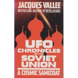 Vallée, Jacques: UFO chronicles of the Soviet Union. A cosmic Samizdat