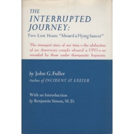 Fuller, John G.: The interrupted journey. Two lost hours