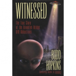 Hopkins, Budd: Witnessed. The true story of the Brooklyn bridge UFO abductions