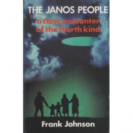 Johnson Frank: The Janos people - a close encounter of the fourth kind