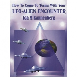 Kannenberg, Ida M.: How to come to terms with your UFO-alien encounter