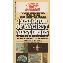 Landsburg, Alan & Sally: In search of ancient mysteries. Did man begin on Earth - or was he sent here from other world? (Pb)