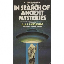 Landsburg, Alan & Sally: In search of ancient mysteries. Did man begin on Earth - or was he sent here from other worlds? (Pb)