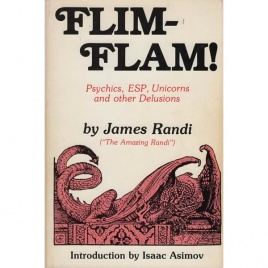 Randi, James: Flim-flam! Psychics, ESP, unicorns and other delusions