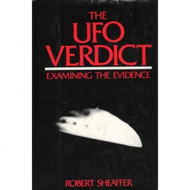 Sheaffer, Robert: The UFO verdict. Examining the evidence