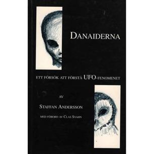Andersson, Staffan: Danaiderna: Ett försök att förstå UFO-fenomenet
