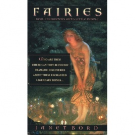 Bord, Janet: Fairies. Real encounters with little people (Pb)