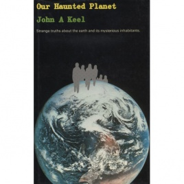 Keel, John A.: Our haunted planet