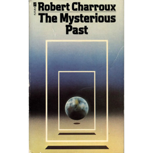 Charroux, Robert [Robert Grugeau]: The mysterious past (Pb)