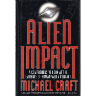 Craft, Michael: Alien impact. A comprehensive look at the evidence of human/alien contact