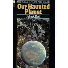 Keel, John A.: Our haunted planet (Pb)