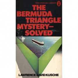 Kusche, Lawrence David: The Bermuda triangle mystery - solved
