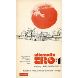 Magnusson, Sven (ed.): Alternativ tro. 1. Buddhism, hinduism, islam, baha'i, sufi i Sverige. En antologi