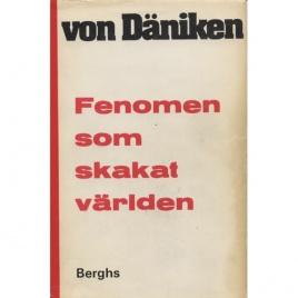 Däniken, Erich von: Fenomen som skakat världen