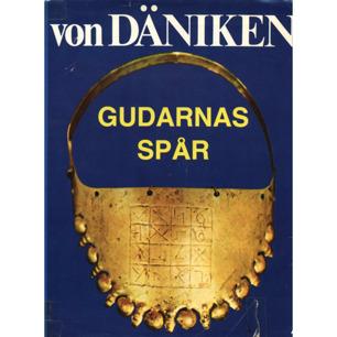 Däniken, Erich von: Gudarnas spår. Argument i bild för teorier, spekulationer och forskningar
