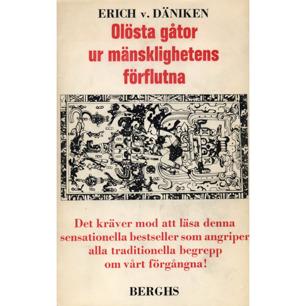 Däniken, Erich von: Olösta gåtor ur mänsklighetens förflutna