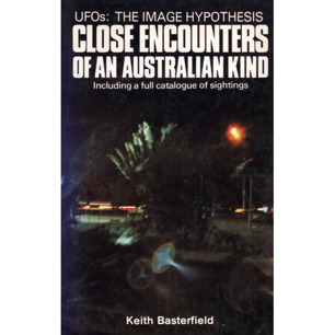 Basterfield, Keith: UFOs: the image hypothesis. Close encounters of an Australian kind. Including a full catalogue of sightings