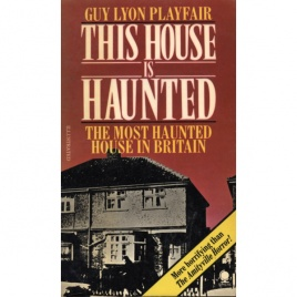 Playfair, Guy Lyon: This house is haunted. The investigation of the Enfield poltergeist (Pb)
