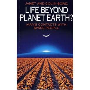 Bord, Janet & Colin: Life beyond planet earth? Man's contact with space people