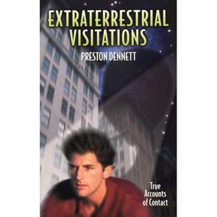 Dennett, Preston: Extraterrestrial visitations. True accounts of contact
