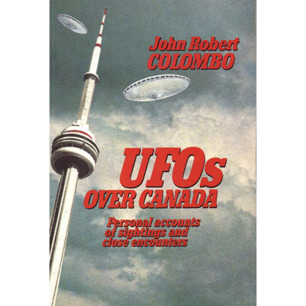 Colombo, John Robert (ed.): UFOs over Canada. Personal accounts of sightings and close encounters