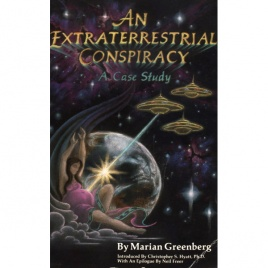 Greenberg, Marian: An extraterrestrial conspiracy. A case study