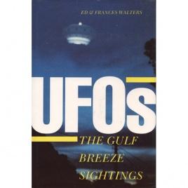 Walters, Ed & Frances: UFO's. The Gulf Breeze sightings
