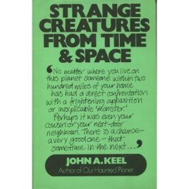 Keel, John A.: Strange creatures from time and space