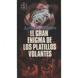 Ribera, Antonio: El Gran enigma de los platillos volantes