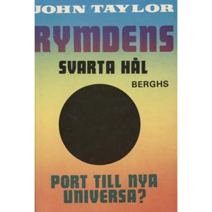 Taylor, John: Rymdens svarta hål. Port mot nya universa?