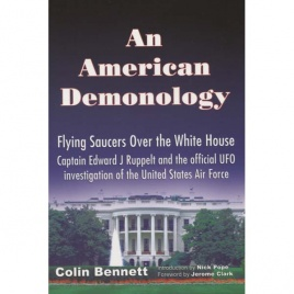 Bennett, Colin: An American demonology. Flying saucers over The White House. The story of Captain Edward J. Ruppelt and Project Blue Book, the official UFO investigation of the United States Air Force
