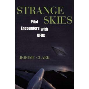 Clark, Jerome: Strange skies. Pilot encounters with UFOs
