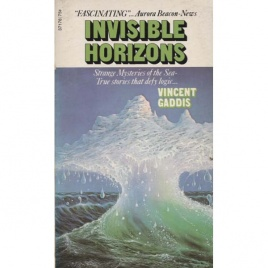 Gaddis, Vincent: Invisible horizons (Pb)
