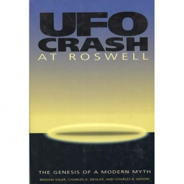 Saler, Benson; Ziegler, Charles A.& Moore, Charles B: UFO crash at Roswell. The genesis of a modern myth