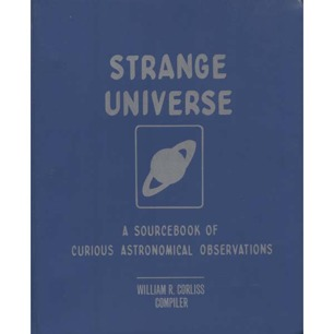 Corliss, William R. (compiled by): Strange universe. A sourcebook of curious astronomical observations. Volume A-2