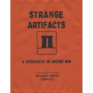 Corliss, William R. (compiled by): Strange artifacts. A sourcebook on ancient man. Volume M-1