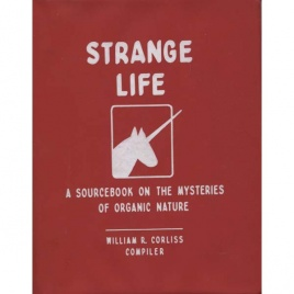 Corliss, William R. (compiled by): Strange life. A sourcebook of the mysteries of organic nature. Volume B-1