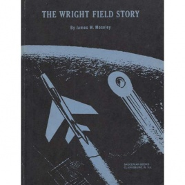Moseley, James W.: The Wright Field story
