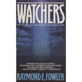 Fowler, Raymond E.: The Watchers. The secret design behind UFO abduction