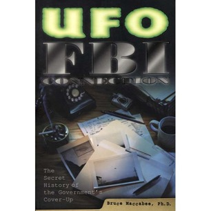 Maccabee, Bruce S.: UFO-FBI connection. The secret history of the government's cover-up