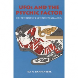Kannenberg, Ida M.: UFOs and the psychic factor. How to understand encounters with UFOs and ETs