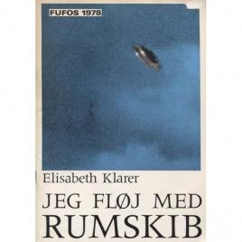 Klarer, Elisabeth: Jeg flöj med rumskib. (Samt andre kontaktberetninger fra Sydafrika)