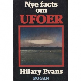 Evans, Hilary: Nye facts om UFOer.