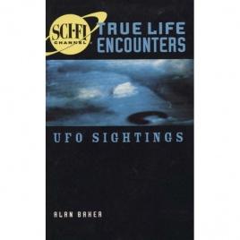 Baker, Alan: SCI FI Channel. True life encounters: UFO sightings