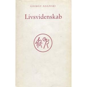 Adamski, George: Livsvidenskab