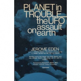 Eden, Jerome: Planet in trouble. The UFO assault on earth