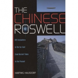 Hausdorf, Hartwig: The Chinese Roswell. UFO encounters in the Far East from ancient times to the present